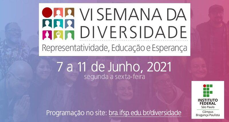 Semana da Diversidade do IFSP Bragança acontece de 7 a 11 de junho. Por causa da pandemia, atividades serão on-line.